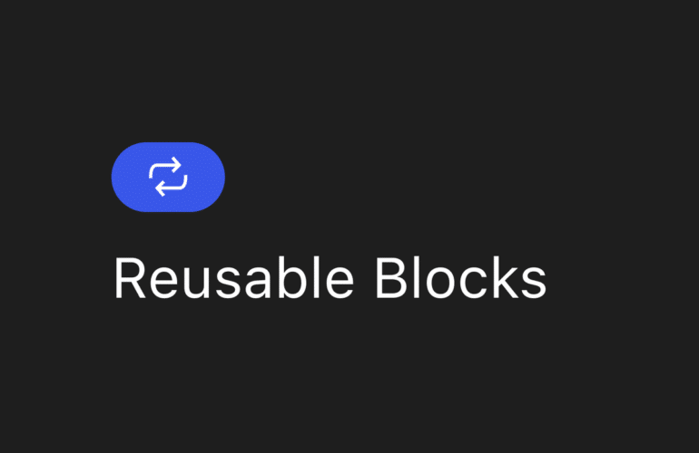 Reusable-Blocks-featured-2-770x500 Did You Know About Reusable Blocks? WPDev News