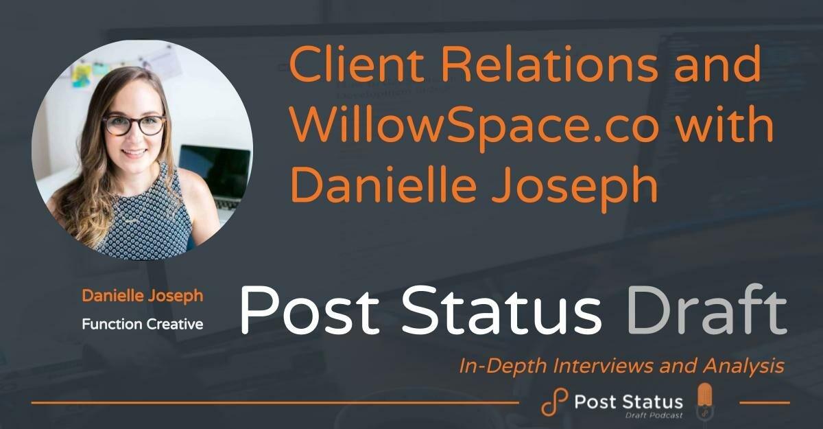 danielle-joseph-draft-e1619113642120 Danielle Joseph on Client Relations • Post Status design tips