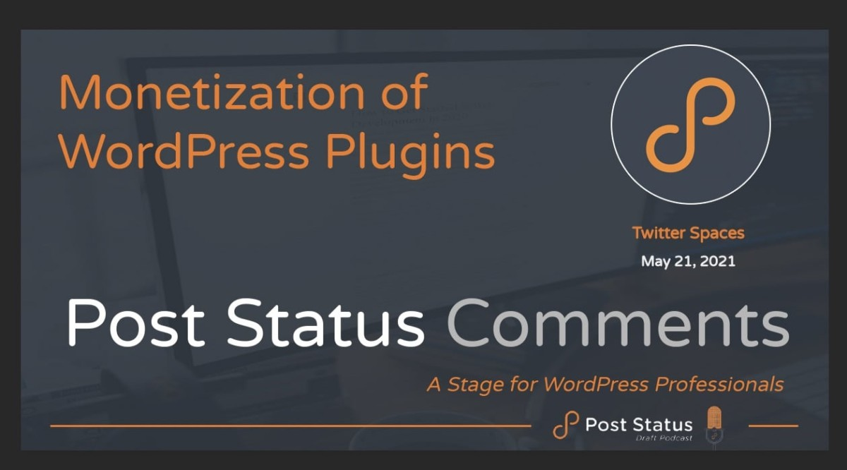 PS-Comments-1 Post Status Comments (No. 1) — Monetization of WordPress Plugins • Post Status design tips